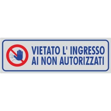 Vietato l'ingresso ai non autorizzati - 1 Etichetta