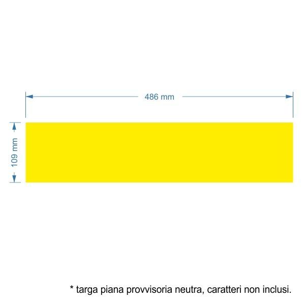Targa provvisoria neutra (provvisoria), in alluminio piano da 1 mm, misura mm 486 x 109, fondo rifrangente.
