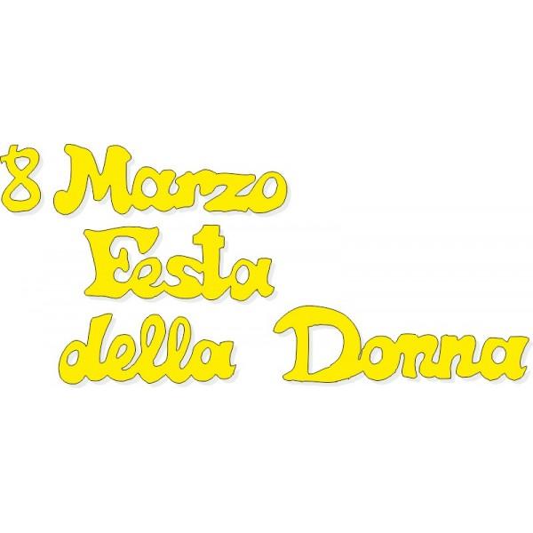 Scritta stagionale 8 Marzo festa della donna gialla, misura cm. 90x60