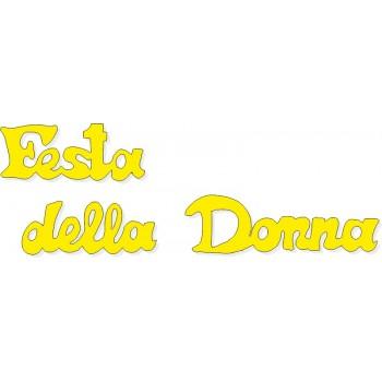 Scritta stagionale Festa della Donna gialla, misura cm. 70x40